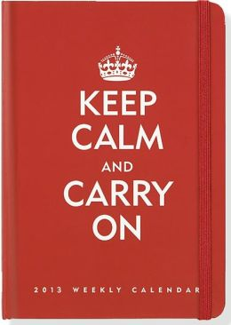 2013 Weekly Pocket 5x7 Keep Calm & Carry On Bound Engagement Calendar