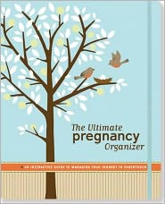 Ultimate Pregnancy Organizer: An Interactive Guide to Managing Your Journey to Parenthood