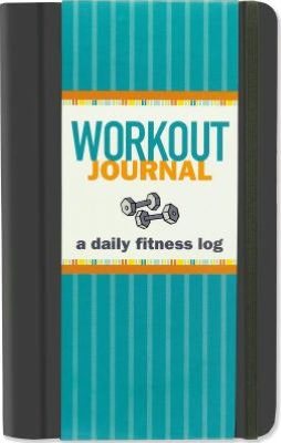 Workout Journal : A Daily Fitness Log