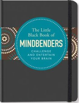 Little Black Book of Mind Benders: Challenge and Entertain Your Brain