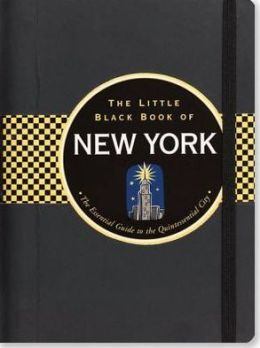 The Little Black Book of New York 2014: The Essential Guide to the Quintessential City