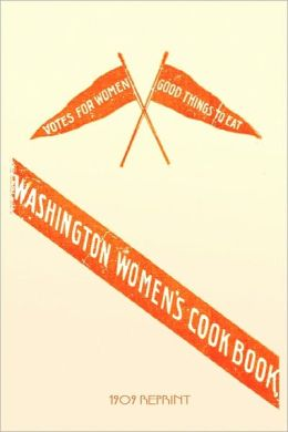 Washington Women's Cookbook - 1909 Reprint