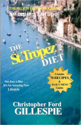 The St. Tropez Diet: 10 Weeks to a Trimmer/Slimmer You