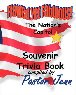 Flawed Yet Fabulous!: Souvenir Trivia Book -The Nation's Capital