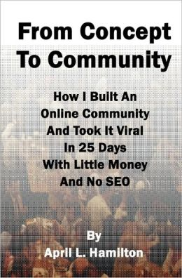From Concept to Community: How I Built an Online Community and Took It Viral in 25 Days with Little Money and No SEO