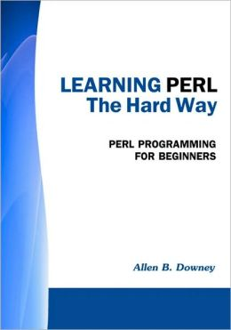Learning PERL the Hard Way: Perl Programming for Beginners