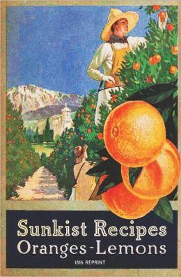 Sunkist Recipes Oranges-Lemons - 1916 Reprint