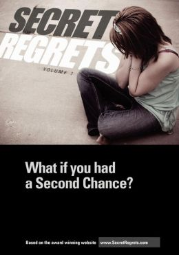 Secret Regrets: What If You Had a Second Chance?
