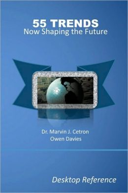 55 Trends Now Shaping the Future: Desktop Reference: The 55 Global Trends Series