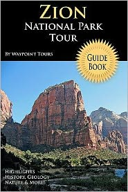 Zion National Park Tour Guide: Your Personal Tour Guide for Zion Travel Adventure!