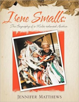 Irene Smalls: The Biography of a Multi-talented Author