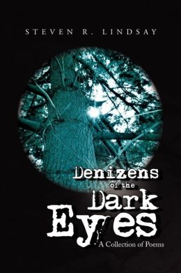 Denizens of the Dark Eyes: A Collections of Poems
