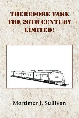 Therefore Take The 20th Century Limited!