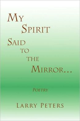 My Spirit, Said To The Mirror.
