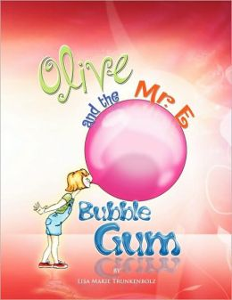 Olive And The Mr. E Bubble Gum