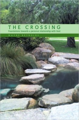 THE CROSSING: Foundations towards a personal relationship with God