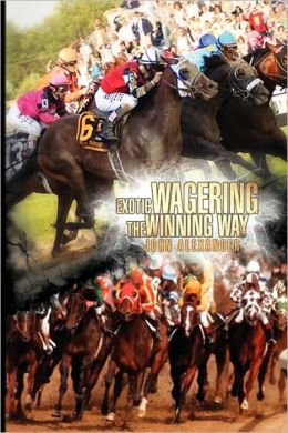 Exotic Wagering The Winning Way