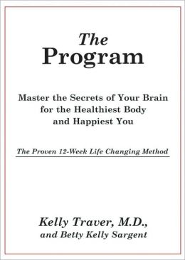 The Program: The Brain-Smart Approach to the Healthiest You - The Life-Changing 12-Week Method