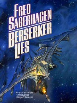 Berserker Lies: Berserker Series, Book 10
