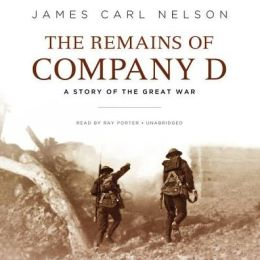 The Remains of Company D: A Story of the Great War