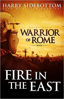Fire in the East (Warrior of Rome Series #1)