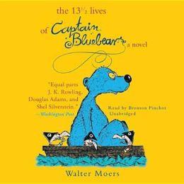 The 13½ Lives of Captain Bluebear: A Novel