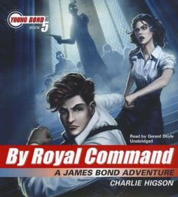 by royal command charlie higson Find great deals for a james bond adventure: by royal command bk 5 by charlie higson (2010, hardcover) shop with confidence on ebay.