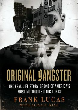 Orginal Gangster: The Real Life Story of One of America's Most Notorious Drug Lords