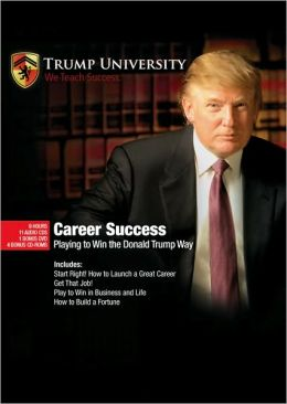 Career Success: Playing to Win the Donald Trump Way