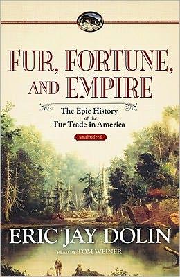 Fur, Fortune, and Empire