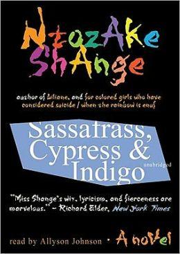 Sassafrass, Cypress and Indigo