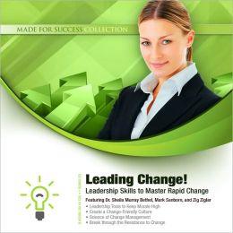 Leading Change!: Leadership Skills to Master Rapid Change