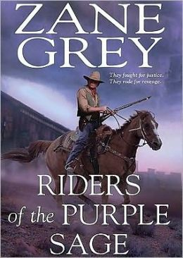 Riders of the Purple Sage: The Restored Edition