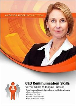 CEO Communication Skills: Verbal Skills to Inspire Passion