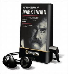 Autobiography of Mark Twain, Volume 1: The Complete and Authoritative Edition [With Earbuds]