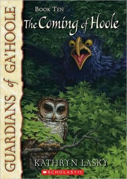 The Coming of Hoole (Guardians of Ga'Hoole Series #10)