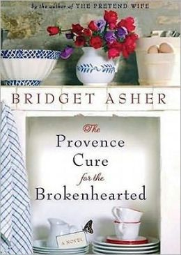 The Provence Cure for the Brokenhearted [With Earbuds]