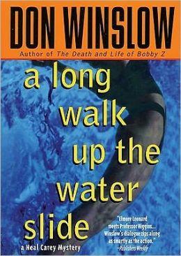 A Long Walk Up the Water Slide (Neal Carey Series #4)