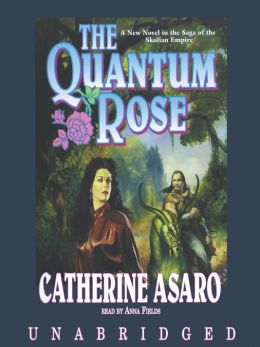 The Quantum Rose: Saga of the Skolian Empire Series, Book 6