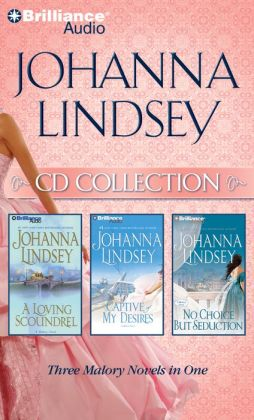 Johanna Lindsey CD Collection 3: A Loving Scoundrel, Captive of My Desires, No Choice but Seduction