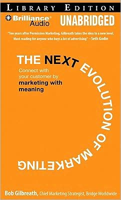 The Next Evolution of Marketing: Connect with Your Customers by Marketing with Meaning