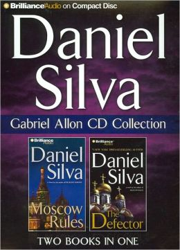 Daniel Silva, Gabriel Allon CD Collection 2: Moscow Rules and The Defector
