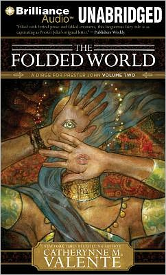 The Folded World: A Dirge for Prester John, Volume Two