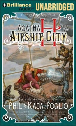 Agatha H. and the Airship City (Girl Genius Series)