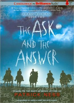 The Ask and the Answer (Chaos Walking Series #2)