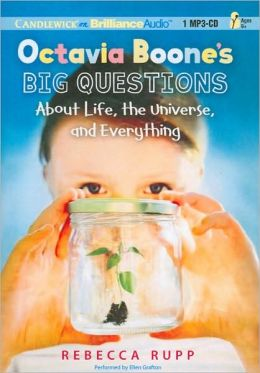 Octavia Boone's Big Questions: About Life, the Universe and Everything