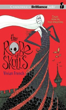 The Robe of Skulls (Tales from the Five Kingdoms Series #1)