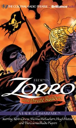 Zorro and the Pirate Raiders: A Radio Dramatization