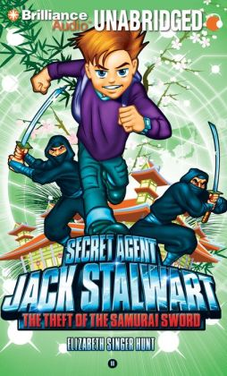 The Theft of the Samurai Sword (Secret Agent Jack Stalwart Series #11)
