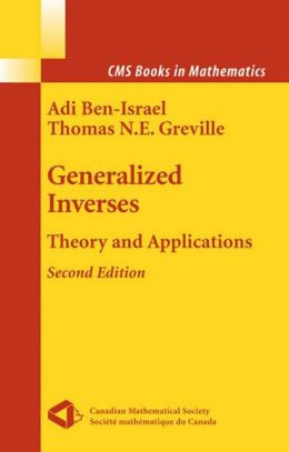 Generalized Inverses: Theory and Applications